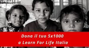 Dona il tuo 5x1000 a Learn For Life Italia